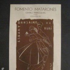 Carteles: CARTEL MATARO- FOMENTO MATARONES -ESBART DANSAIRE RUBI-AÑO 1953-MIDE 22 X 37 CM-VER FOTOS-(V-10.581). Lote 83298428
