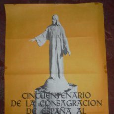 Carteles: CARTEL. CINCUENTENARIO DE LA CONSAGRACIÓN DE ESPAÑA AL SAGRADO CORAZÓN DE JESUS. 1919-1969. Lote 85005372