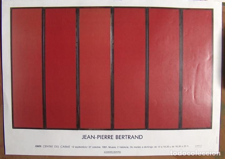 CARTEL EXPOSICIÓN IVAM, JEAN-PIERRE BERTRAND, 1991, VALENCIA (Coleccionismo - Carteles Gran Formato - Carteles Varios)