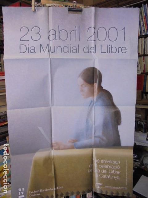 23 ABRIL 2001 DIA MUNDIAL DEL LLIBRE - 75 É ANIVERSARI A CATALUNYA - VALLS - 88 X 75 CMS (Coleccionismo - Carteles Gran Formato - Carteles Varios)