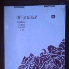 Carteles: CARTELLS CATALANS. DEL MODERNISME A L'EXPOSICIÓ INTERNACIONAL DE 1929.. Lote 89503776