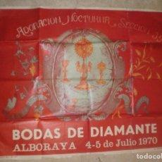 Carteles: CARTEL DE ADORACION NOCTURNA, BODAS DE DIAMANTE, ALBORAYA VALENCIA, 1970, INCLUYE PROGRAMA. Lote 93414010