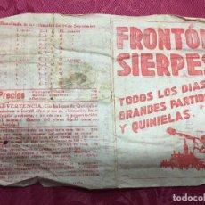 Carteles: PEQUEÑO CARTEL PROGRAMA FRONTON SIERPES - AÑO 1940 - SEVILLA - MEDIDA 21,5X15 CM --. Lote 97634443