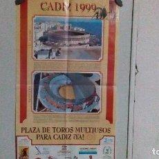 Carteles: CARTEL DE PUBLICIDAD PIDIENDO LA PLAZA DE TOROS MULTIUSOS DE CÁDIZ DEL AÑO 1999. Lote 99815603