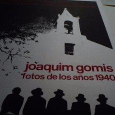 Carteles: JOAQUIM GOMIS. CARTEL DE LA EXPOSICIÓN FOTOS DE LOS AÑOS 1940. Lote 102574687