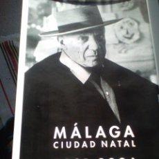 Carteles: CARTEL PABLO PICASSO MALAGA 125 ANIVERSARIO-1881-2006-CIUDAD NATAL MALAGA./ 100.CM - 48.CM-. Lote 105099991