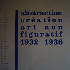 Carteles: ABSTRACTION CRÉATION ART NON FIGURATIF. 1932-1936. GALERIA TRECE. GALERÍA JUANA MORDÓ. 1974. Lote 105116639