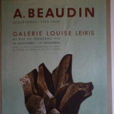 Carteles: A. BEAUDIN. SCULTURES 1930-1963. GALERIE LOUISE LEIRIS. PARIS. MOURLOT. Lote 105117203