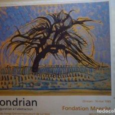 Carteles: MONDRIAN. DE LA FIGURATION À L'ABSTRACTION. FUNDATIÓN MAEGHT. SANT PAUL DE VENCE. 1985. Lote 105119875