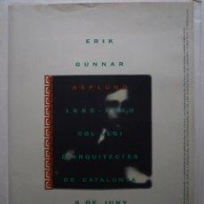 Carteles: ERIK GUNNAR ASPLUND. 1885-1940. COL.LEGI D'ARQUITECTES DE CATALUNYA. . Lote 114768699
