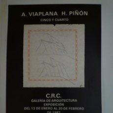 Carteles: A. VIAPLANA. H. PIÑÓN. CINCO Y CUATRO. C.R.C. GALERIA DE ARQUITECTURA. BARCELONA. 1987. Lote 115317939