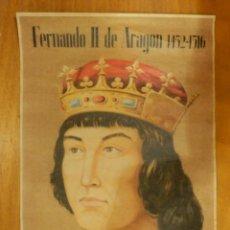 Carteles: CARTEL - FERNANDO II DE ARAGÓN - 1452-1515 - 42 CM X 29,5 CM.. -. Lote 116002527
