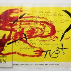 Carteles: CARTEL / PÓSTER - OBRA DE ANTONI TÀPIES - 1R. ANIVERSARI TV3 TELEVISIÓ DE CATALUNYA. AÑO 1984. Lote 117204167