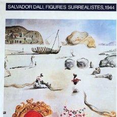 Carteles: CARTEL FIGURES SURREALISTES - 1944 - SALVADOR DALÍ. Lote 121736467