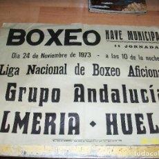 Carteles: BOXEO-LIGA NACIONAL DE BOXEO AFICIONADO-GRUPO ANDALUCIA-ALMERIA/HUELVA-24 DE NOVIEMBRE DE 1973. Lote 124200307