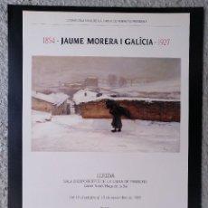 Carteles: CARTEL JAUME MORERA GALICIA 1854-1927 LLEIDA SALA EXPOSICIONES LA CAIXA NOVIEMBRE 1985. Lote 124718807