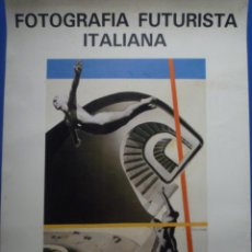 Carteles: FOTOGRAFIA FUTURISTA ITALIANA. FUNDACIÓ JOAN MIRÓ. 1984. Lote 134095646
