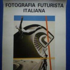 Carteles: FOTOGRAFIA FUTURISTA ITALIANA. FUNDACIÓ JOAN MIRÓ. 1984. Lote 134106486