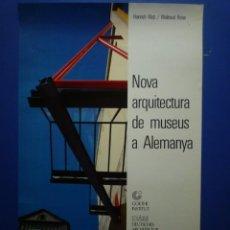Carteles: NOVA ARQUITECTURA DE MUSEUS A ALEMANYA. FUNDACIÓ JOAN MIRÓ. 1985. Lote 134134750