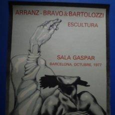 Carteles: ARRANZ-BRAVO & BARTOLOZZI. ESCULTURA. SALA GASPAR. 1977. Lote 135015262