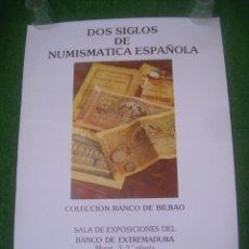 Carteles: CARTEL DOS SIGLOS DE NUMISMÁTICA ESPAÑOLA, COLECCIÓN BANCO DE BILBAO, EXPOSICIÓN CÁCERES 1985. 48X68. Lote 136131562