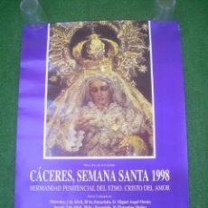Carteles: CARTEL CÁCERES SEMANA SANTA 1998, HERMANDAD PENITENCIAL CRISTO DEL AMOR. 43X63,5 CM. Lote 137144294