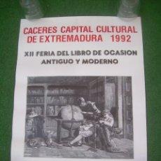 Carteles: CARTEL CÁCERES XII FERIA DEL LIBRO ANTIGUO Y MODERNO, 1992. 40X58 CM. Lote 137144714