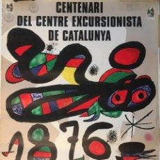 Carteles: JOAN MIRÓ. CENTENARI DEL CENTRE EXCURSIONISTA DE CATALUNYA 1876-1976. LITOGRAFIA. Lote 137880530