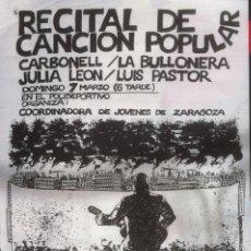 Carteles: RECITAL DE CANCIÓN POPULAR. CARBONELL, LA BULLONERA, JULIA LEON, LUIS PASTOR - ZARAGOZA 1976 - EX. Lote 139484394