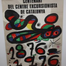 Carteles: JOAN MIRÓ-CARTEL-CENTENARI DEL CENTRE EXCURSIONISTA DE CATALUNYA-1976.. Lote 140563818