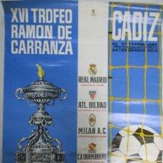 Carteles: CARTEL DEL XVI TROFEO CARRANZA. 1970. REAL MADRID. MILAN. ATL BILBAO. INDEPENDIENTE. 61 X 84 CM. . Lote 141882510