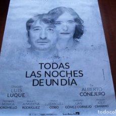 Carteles: TODAS LAS NOCHES DE UN DIA - CARMELO GOMEZ,ANA TORRENT - AUTOR DE LA OBRA: ALBERTO CONEJERO - TEATRO. Lote 144766022