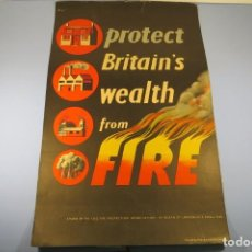 Carteles: ANTIGUO CARTEL . PROTECT BRITAINS WEALTH FROM FIRE - FUEGO BOMBEROS INCENDIO. Lote 145012858