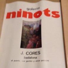 Carteles: J. CORES - GALERIA NINOTS BARCELONA 1976 47 X 34 CMS. Lote 149224506