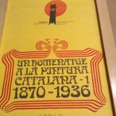 Carteles: HOMENATGE A LA PINTURA CATALANA 1870 - 1936 JUNIO 1976 TÓTEM GRUP D'ART 49 X 38 CMS. Lote 149360406