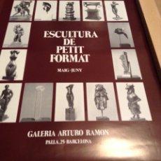 Carteles: ESCULTURA DE PETIT FORMAT GALERIA ARTURO RAMON BARCELONA . Lote 149362806