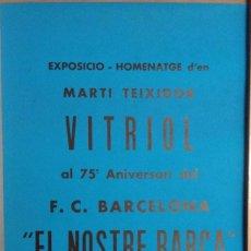 Carteles: EXPOSICIO HOMENATGE D'EN MARTÍ TEIXIDOR VITRIOL AL 75'ANIVERSARI DEL BARÇA 1974. Lote 149566982