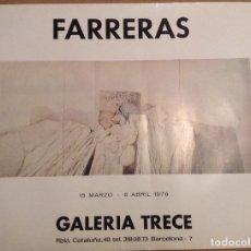 Carteles: FARRERAS GALERIA TRECE DE BARCELONA 1976 65 X 48 CMS. Lote 149568458