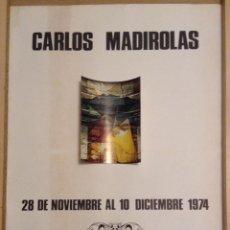 Carteles: CARLES MADIROLAS SALA NONELL 1974 50 X 36 CMS.. Lote 149569058