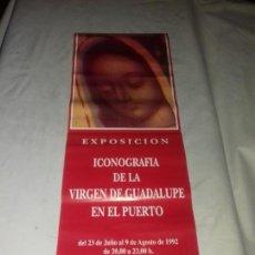 Carteles: CARTEL. EXPOSICION ICONOGRAFIA DE LA VIRGEN DE GUADALUPE. MEDIDAS: 63.5 X 23 CM. APROX.. Lote 151177030