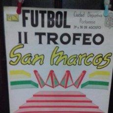 Carteles: CARTEL. FUTBOL. II TROFEO SAN MARCOS. CIUDAD DEPORTIVA PORTUENSE.. Lote 151466250