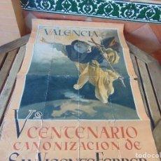 Carteles: CARTEL VALENCIA V CENTENARION CANONIZACION DE SAN VICENTE FERRER ENERO 1955 JULIO MIREN ESTADO. Lote 151712930