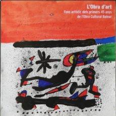 Carteles: CARTEL DE JOAN MIRÓ PARA LA OBRA CULTURAL BALEAR. MALLORCA. Lote 153604826