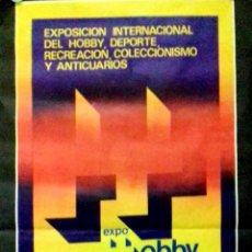 Carteles: CARTEL . EXPOSICION INTERNACIONAL DEL HOBBY, DEPORTE, RECREACION,COLECCIONISMO Y ANTICUARIOS. LEER.. Lote 156923386