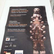 Carteles: CARTEL - JORNADA CERÁMICA - SEYNI AWA CAMARA - ENTRE LOS ELEMENTOS - AUDITORIO ARTIUM - 2011. Lote 159739302