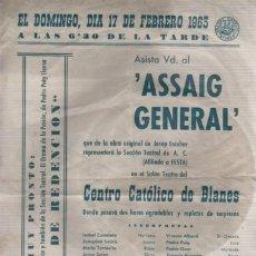Carteles: CARTEL CENTRO CATÓLICO DE BLANES - ASSAIG GENERAL SECCIÓN TEATRO 1963 DIRECTOR JAIME REIXACH. Lote 236626780