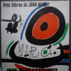 Carteles: JOAN MIRÓ. TRES LLIBRES. JOAN MIRÓ I CATALUNYA.. Lote 160288030