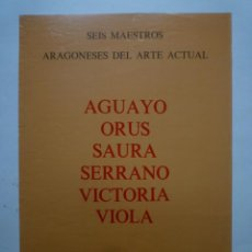 Carteles: ARAGÓN. SEIS MAESTROS ARAGONESES DEL ARTE ACTUAL. SALA LUZÁN. 1977. Lote 160491478