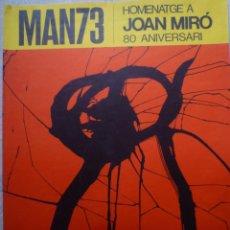 Carteles: MAN73. HOMENATGE JOAN MIRÓ. ADRIÁ-GASPAR-METRAS. 1973. Lote 160501566