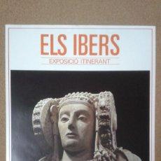 Carteles: CARTEL EXPOSICIÓN ITINERANTE ''ELS IBERS'', IBEROS, DAMA DE ELCHE, GENERALITAT VALENCIANA, 1985. Lote 162394866